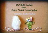 867 - Old Man Cactus & Sweet Young Thing Cactus
